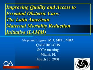 Improving Quality and Access to Essential Obstetric Care: The Latin American  Maternal Mortality Reduction Initiative LA