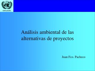 An lisis ambiental de las alternativas de proyectos