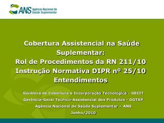 Cobertura Assistencial na Sa de Suplementar:  Rol de Procedimentos da RN 211
