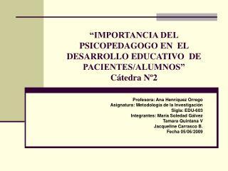 IMPORTANCIA DEL PSICOPEDAGOGO EN  EL DESARROLLO EDUCATIVO  DE PACIENTES