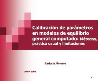 Calibraci n de par metros en modelos de equilibrio general computado: M todos, pr ctica usual y limitaciones