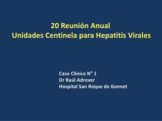 20 Reuni n Anual  Unidades Centinela para Hepatitis Virales