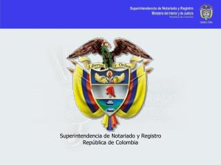 Superintendencia de Notariado y Registro Rep blica de Colombia