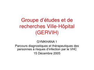 Groupe d  tudes et de recherches Ville-H pital GERVIH