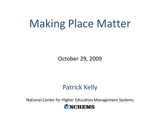 Patrick Kelly  National Center for Higher Education Management Systems
