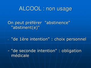 ALCOOL : non usage
