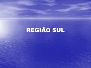 REGI O SUL