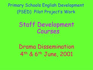 Primary Schools English Development PSED  Pilot Project s Work