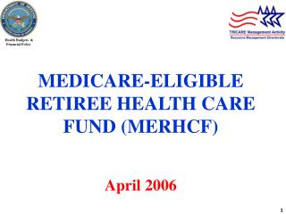 MEDICARE-ELIGIBLE RETIREE HEALTH CARE FUND MERHCF   April 2006