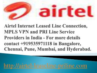 Airtel Leased Line,MPLS VPN,Pri Lines Services in India