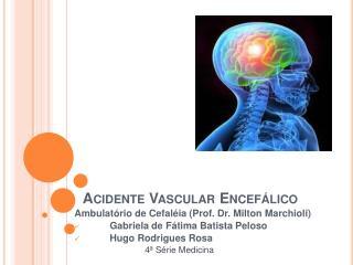 Acidente Vascular Encef lico
