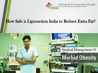 How safe is Liposuction India to reduce extra fat?