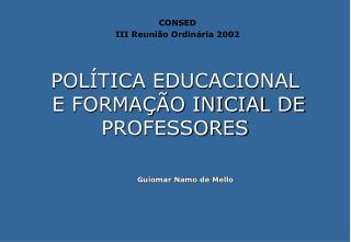 POL TICA EDUCACIONAL  E FORMA  O INICIAL DE  PROFESSORES