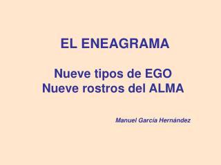 EL ENEAGRAMA  Nueve tipos de EGO  Nueve rostros del ALMA