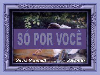 Silvia Schmidt                 ZzCouto