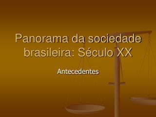 Panorama da sociedade brasileira: S culo XX
