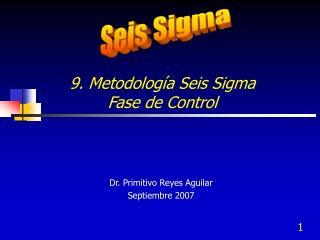 9. Metodolog a Seis Sigma  Fase de Control