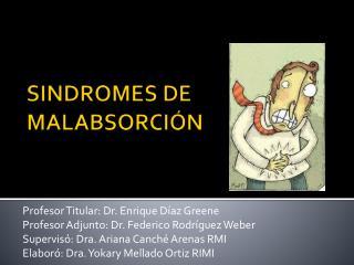 SINDROMES DE MALABSORCI N