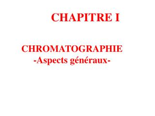 CHROMATOGRAPHIE -Aspects g n raux-