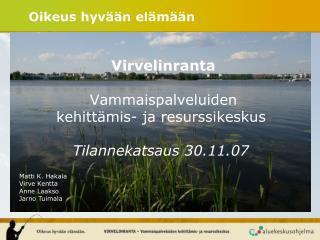 Virvelinranta    Vammaispalveluiden  kehitt mis- ja resurssikeskus  Tilannekatsaus 30.11.07