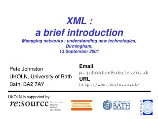 XML : a brief introduction Managing networks : understanding new technologies,  Birmingham,  13 September 2001