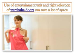 use of entertainment unit and right selection of wardrobe do