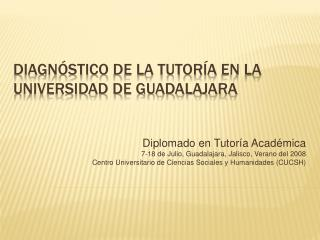 DIAGN stICO DE LA TUTOR A EN LA UNIVERSIDAD DE GUADALAJARA