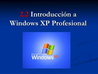2.2 Introducci n a Windows XP Profesional