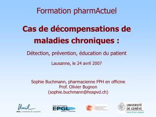 Formation pharmActuel  Cas de d compensations de  maladies chroniques :   D tection, pr vention,  ducation du patient