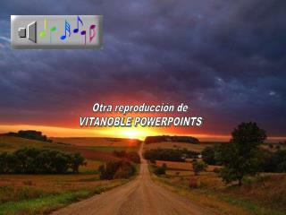 Otra reproducci n de VITANOBLE POWERPOINTS