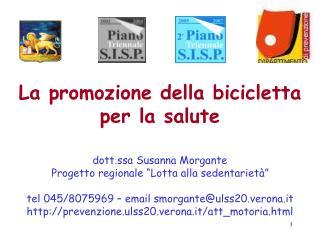 La promozione della bicicletta per la salute    dott.ssa Susanna Morgante Progetto regionale  Lotta alla sedentariet