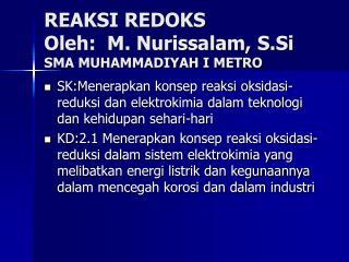 REAKSI REDOKS Oleh:  M. Nurissalam, S.Si SMA MUHAMMADIYAH I METRO