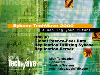 global peer-to-peer replication utilizing sybase replication server