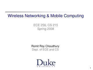 Wireless Networking  Mobile Computing   ECE 256, CS 215  Spring 2008