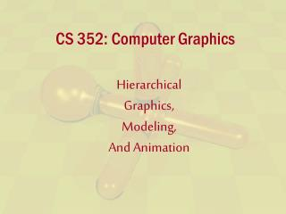 cs 352: computer graphics