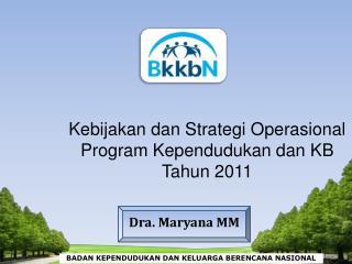 Kebijakan dan Strategi Operasional Program Kependudukan dan KB Tahun 2011