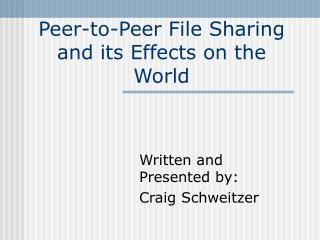 peer-to-peer file sharing and its effects on the world