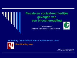 Fiscale en sociaal-rechterlijke gevolgen van  een bilocatieregeling