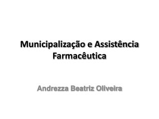 Municipaliza  o e Assist ncia Farmac utica