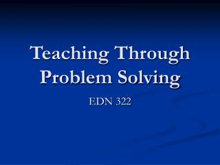 Teaching Through Problem Solving