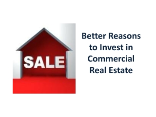 Better Reasons to Invest in Commercial Real Estate