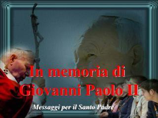 In memoria di  Giovanni Paolo II