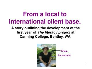 From a local to international client base.