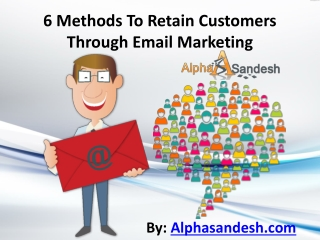 6 Methods To Retain Customers Through Email Marketing