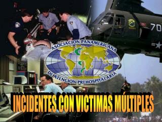 INCIDENTES CON VICTIMAS M LTIPLES