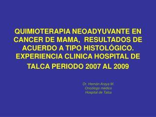 QUIMIOTERAPIA NEOADYUVANTE EN CANCER DE MAMA,  RESULTADOS DE ACUERDO A TIPO HISTOL GICO. EXPERIENCIA CLINICA HOSPITAL DE