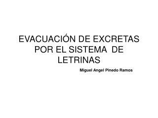 EVACUACI N DE EXCRETAS POR EL SISTEMA  DE LETRINAS