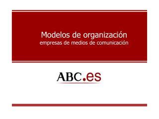 Modelos de organizaci n empresas de medios de comunicaci n