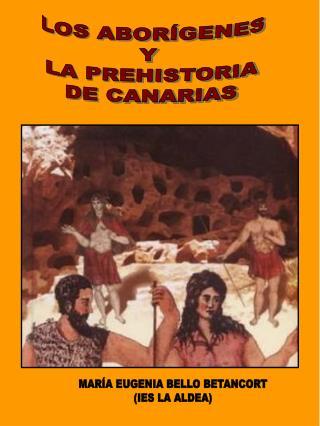 LOS ABOR GENES Y  LA PREHISTORIA DE CANARIAS
