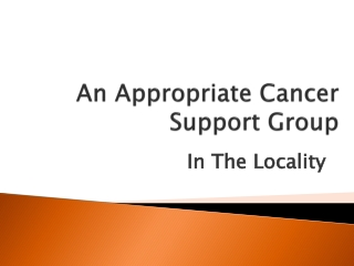An Appropriate Cancer Support Group